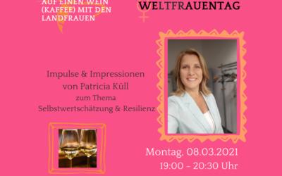 Auf einen Wein (Kaffee) mit den LandFrauen – WELTFRAUENTAG – Patricia Küll