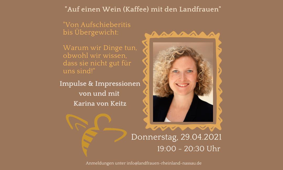 Auf einen Kaffee/ Wein mit den LandFrauen mit Karina von Keitz